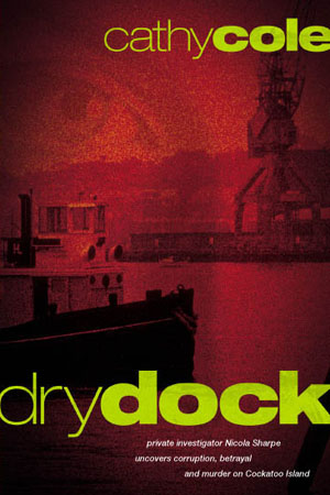Dry Dock: a novel by Cathy Cole